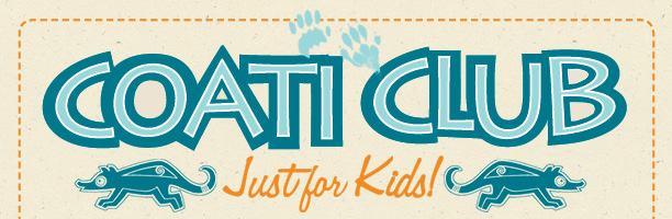 Coati Club - Just for Kids!