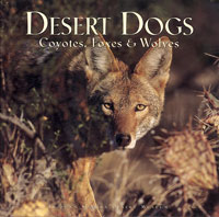 Cover - Desert Dogs: Coyotes, Foxes & Wolves