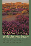 A Natural History of the Sonoran Desert, 1st Edition (Hardback)